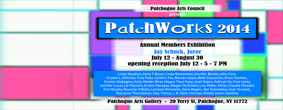 PatchWorks 2014: Annual Juried Members Exhibition